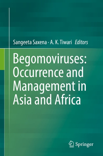 Begomoviruses: Occurrence and Management in Asia and Africa ebook by