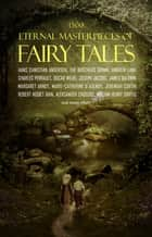 1500 Eternal Masterpieces Of Fairy Tales: Cinderella, Rapunzel, The Little Mermaid, Beauty and the Beast, Aladdin And The Wonderful Lamp... ebook by Hans Christian Andersen, The Brothers Grimm, Oscar Wilde,...