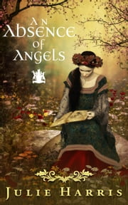 An Absence of Angels ebook by Julie Harris