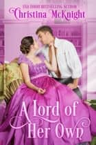 A Lord of Her Own ebook by Christina McKnight