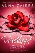 Twist Me - Verschleppt eBook by Anna Zaires