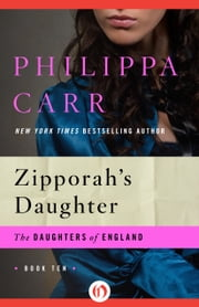 Zipporah's Daughter ebook by Philippa Carr