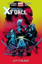Uncanny X-Force Vol. 1: Let It Bleed ebook by Sam Humphries, Ron Garney