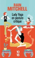 Lady Yoga en posture critique ebook by Rain MITCHELL