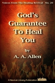 God's Guarantee To Heal You ebook by A. A. Allen