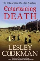 Entertaining Death - The Alexandrians Series ebook by Lesley Cookman