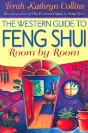 The Western Guide to Feng Shui: Room by Room ebook by Terah Kathryn Collins