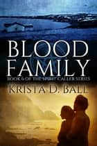 Blood Family ebook by Krista D. Ball