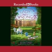 Lady Rights a Wrong audiobook by Eliza Casey