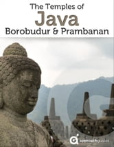 The Temples of Java: Borobudur & Prambanan ebook by Approach Guides,David Raezer,Jennifer Raezer