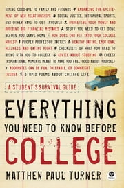 Everything You Need to Know Before College - A Student's Survival Guide ebook by Matthew Paul  Turner