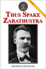 Thus spake Zarathustra - (FREE Audiobook Included!) ebook by Friedrich Nietzsche