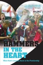 Hammers in the Heart - A Lifetime of Supporting West Ham ebook by Pete May