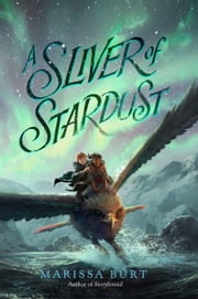 A Sliver of Stardust ebook by Marissa Burt