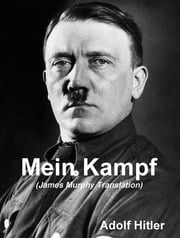 Mein Kampf (James Murphy Translation) ebook by Adolf Hitler,James Murphy