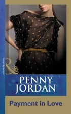 Payment In Love (Mills & Boon Modern) ebook by Penny Jordan