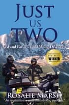 Just Us Two - Ned and Rosie's Gold Wing Discovery ebook by Rosalie Marsh