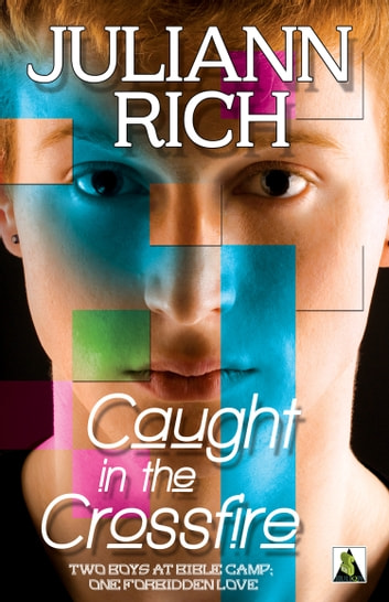 Caught in the Crossfire ebook by Juliann Rich