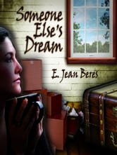Someone Else's Dream ebook by E. Jean Beres