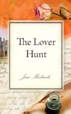 The Lover Hunt ebook by
