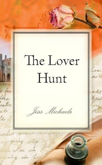The Lover Hunt ebook by Jess Michaels