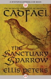The Sanctuary Sparrow ebook by Ellis Peters