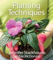 Planting Techniques ebook by Jennifer Stackhouse