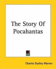 The Story Of Pocahantas ebook by Charles Dudley Warner