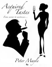 Acquired Tastes ebook by Peter Mayle