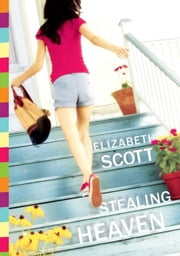 Stealing Heaven ebook by Elizabeth Scott