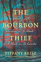 The Bourbon Thief - A southern gothic novel ebook by Tiffany Reisz