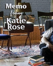 The Memo from Katie Rose ebook by McDonald Hanson