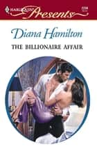 The Billionaire Affair ebook by Diana Hamilton