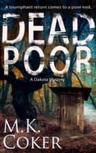 Dead Poor ebook by M.K. Coker