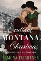Exultant Montana Christmas eBook by Ramona Flightner