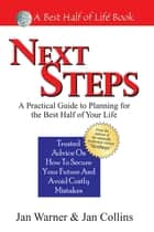 Next Steps - A Practical Guide to Planning for the Best Half of Your Life ebook by Jan Collins, Jan Warner