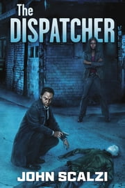 The Dispatcher ebook by John Scalzi