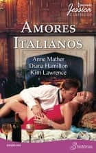 Amores Italianos ekitaplar by Diana Hamilton, Kim Lawrence, Anne Malther