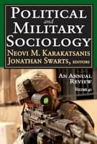 Political and Military Sociology - Volume 40: An Annual Review ebook by Neovi M. Karakatsanis