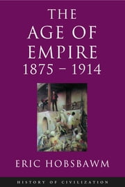 Age Of Empire 1875-1914 ebook by Eric Hobsbawm