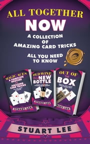 ALL TOGETHER NOW - A COLLECTION OF AMAZING CARD TRICKS ebook by Stuart Lee