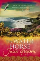 The Water Horse ebook by Julia Gregson