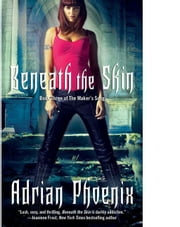 Beneath the Skin - Book Three of The Maker's Song ebook by Adrian Phoenix