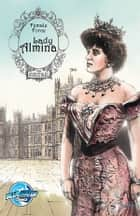 Female Force: Lady Almina: The Woman behind Dowton Abbey ebook by Michael Troy, Giuseppe Latanza