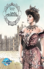 Female Force: Lady Almina: The Woman behind Dowton Abbey ebook by Michael Troy,Giuseppe Latanza