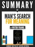 "Summary Of ""Man's Search For Meaning - By Viktor Frankl"" ebook by Sapiens Editorial"