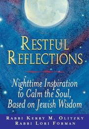 Restful Reflections - Nighttime Inspiration to Calm the Soul, Based on Jewish Wisdom ebook by Rabbi Kerry M. Olitzky,Rabbi Lori Forman