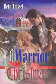 A Warrior for Christmas ebook by Beth  Trissel