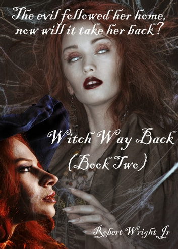 Witch Way Back ebook by Robert Wright Jr
