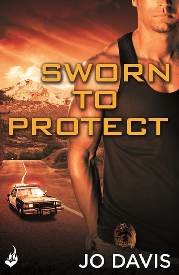 Sworn to Protect: Sugarland Blue Book 1 ebook by Jo Davis